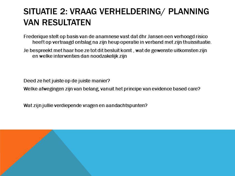 Situatie 2: Vraag verheldering/ Planning van resultaten
