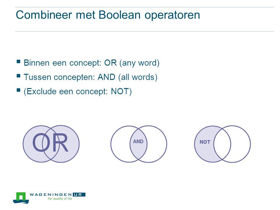 Combineer met Boolean operatoren