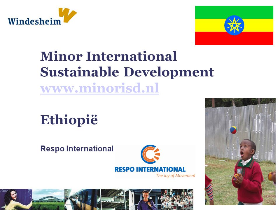 Minor International Sustainable Development www.minorisd.nl Ethiopië