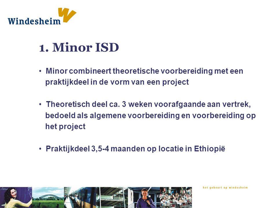 1. Minor ISD Minor combineert theoretische voorbereiding met een