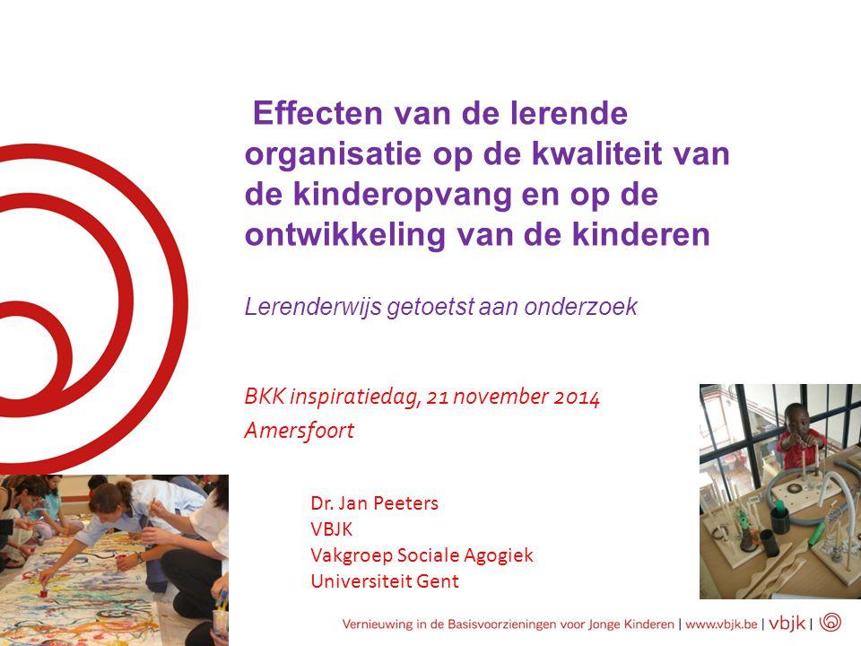 Effecten van de lerende organisatie op de kwaliteit van de kinderopvang en op de ontwikkeling van de kinderen Lerenderwijs getoetst aan onderzoek