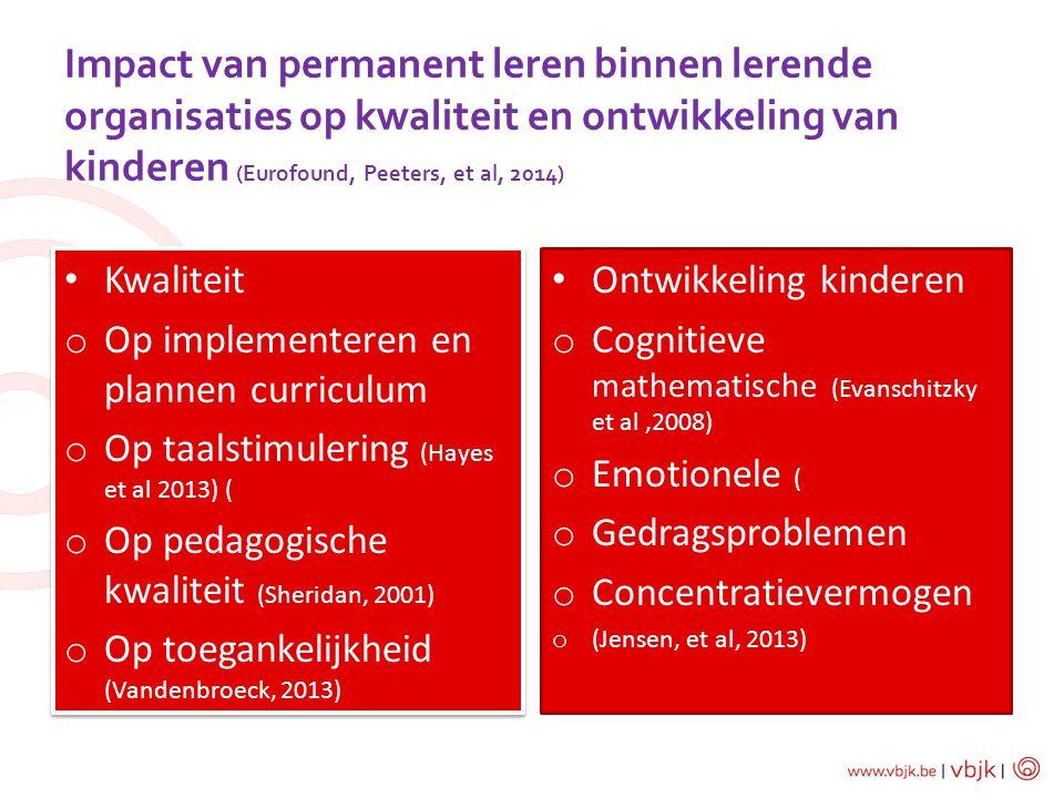 Impact van permanent leren binnen lerende organisaties op kwaliteit en ontwikkeling van kinderen (Eurofound, Peeters, et al, 2014)