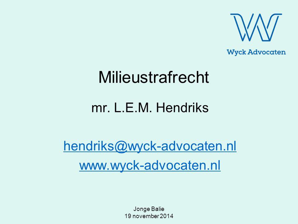 mr. L.E.M. Hendriks hendriks@wyck-advocaten.nl www.wyck-advocaten.nl