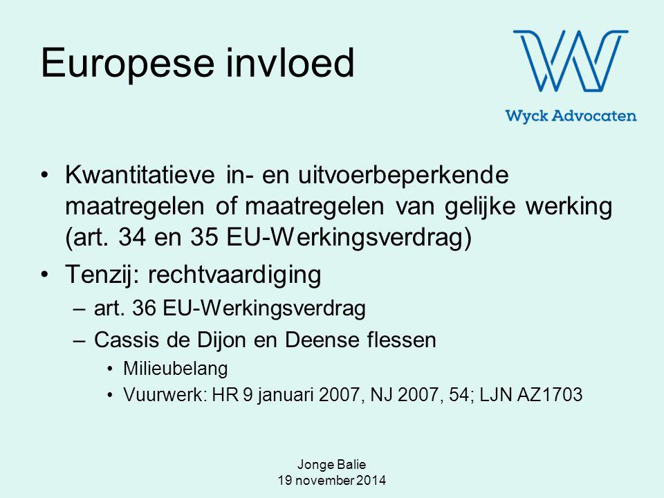 Europese invloed Kwantitatieve in- en uitvoerbeperkende maatregelen of maatregelen van gelijke werking (art. 34 en 35 EU-Werkingsverdrag)