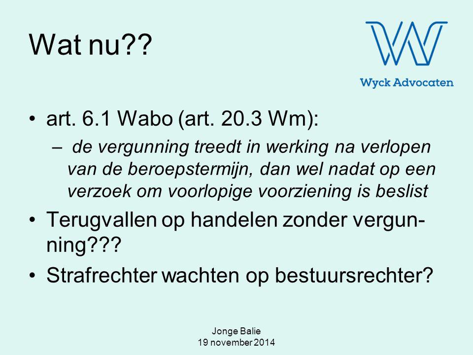 Wat nu art. 6.1 Wabo (art. 20.3 Wm):
