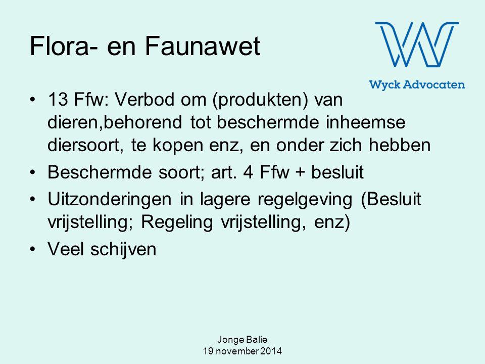 Flora- en Faunawet 13 Ffw: Verbod om (produkten) van dieren,behorend tot beschermde inheemse diersoort, te kopen enz, en onder zich hebben.