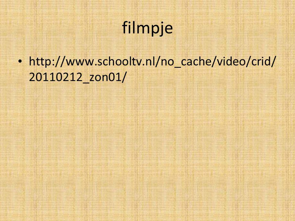 filmpje http://www.schooltv.nl/no_cache/video/crid/ 20110212_zon01/