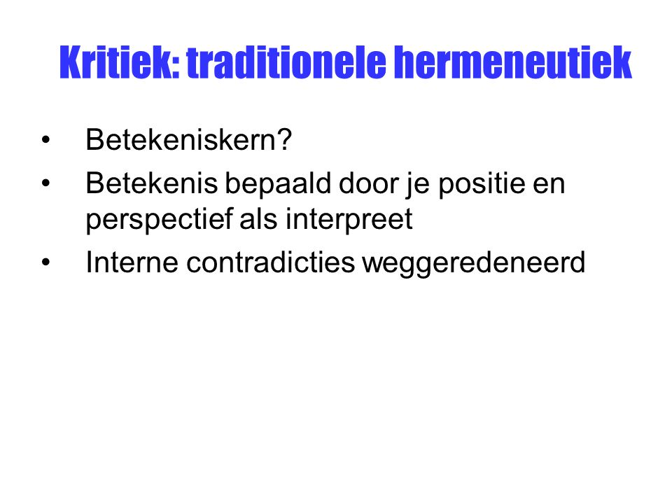 Kritiek: traditionele hermeneutiek