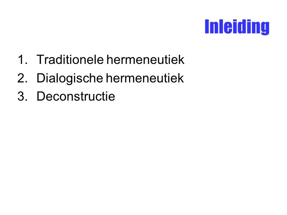 Inleiding Traditionele hermeneutiek Dialogische hermeneutiek