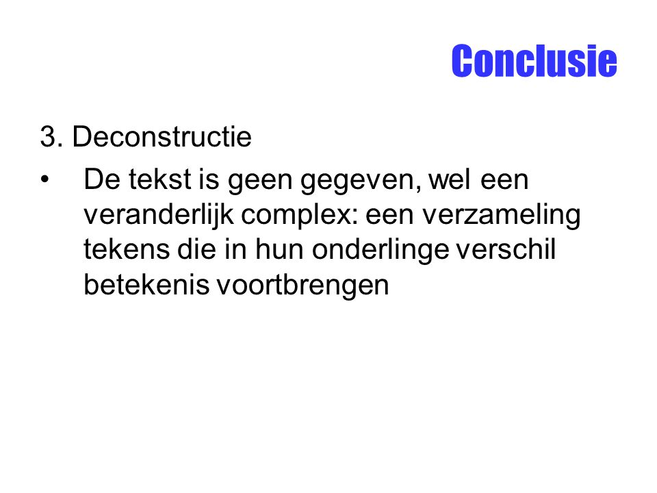 Conclusie 3. Deconstructie
