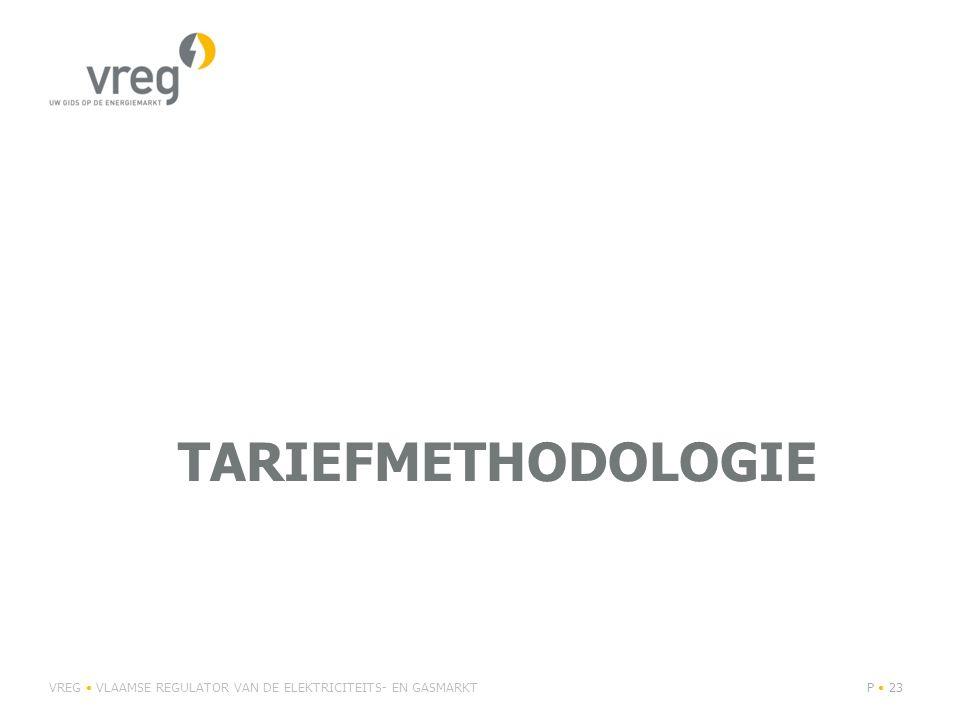 tariefmethodologie VREG • VLAAMSE REGULATOR VAN DE ELEKTRICITEITS- EN GASMARKT
