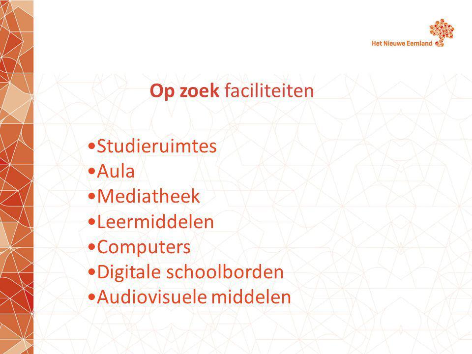 Op zoek faciliteiten Studieruimtes. Aula. Mediatheek. Leermiddelen. Computers. Digitale schoolborden.
