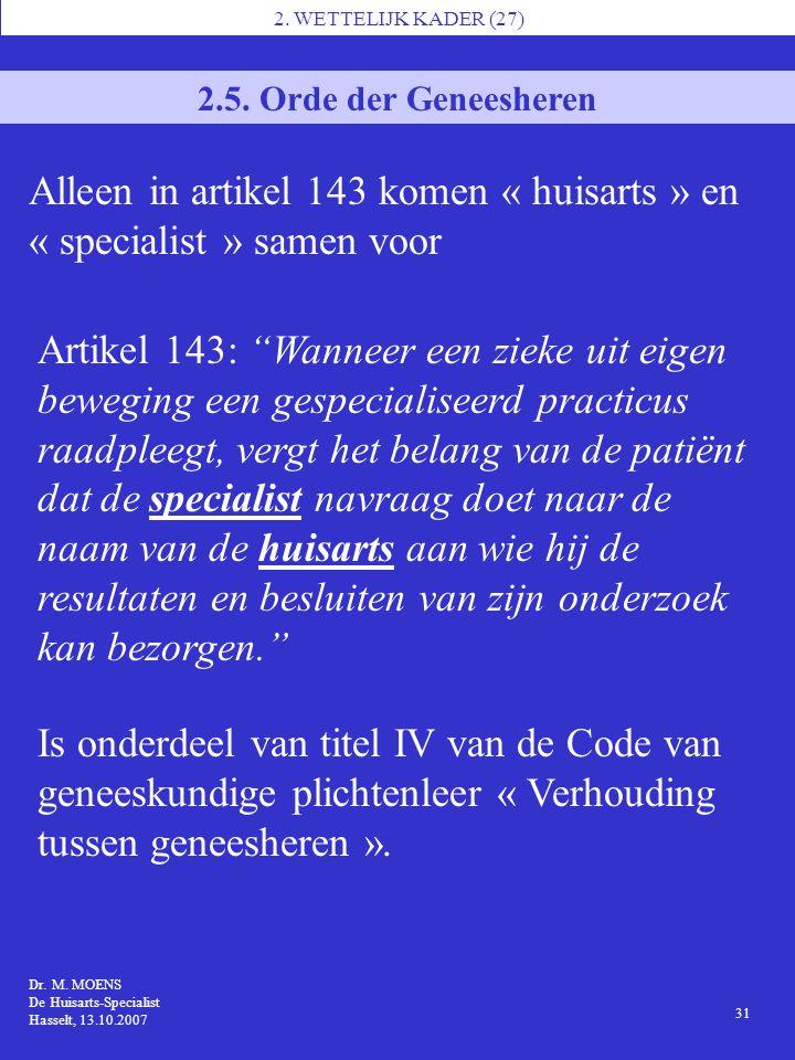 Alleen in artikel 143 komen « huisarts » en « specialist » samen voor