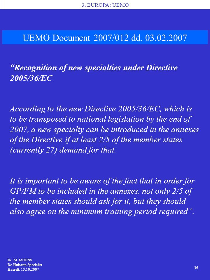 3. EUROPA : UEMO UEMO Document 2007/012 dd. 03.02.2007. Recognition of new specialties under Directive 2005/36/EC.