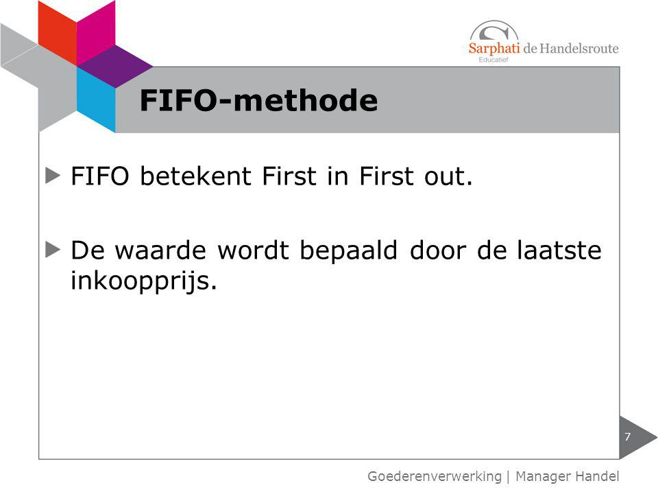 FIFO-methode FIFO betekent First in First out.