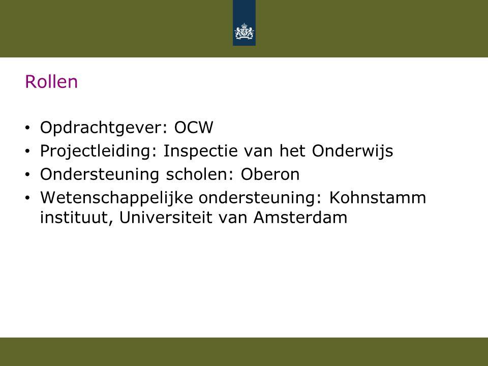 Rollen Opdrachtgever: OCW Projectleiding: Inspectie van het Onderwijs