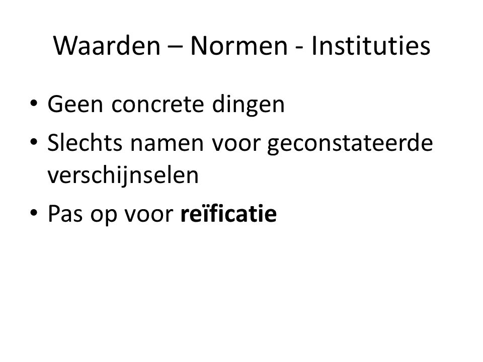 Waarden – Normen - Instituties