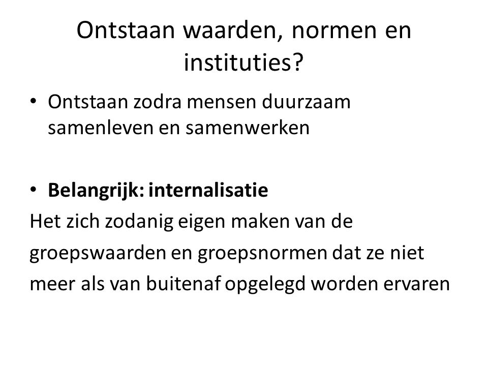 Ontstaan waarden, normen en instituties
