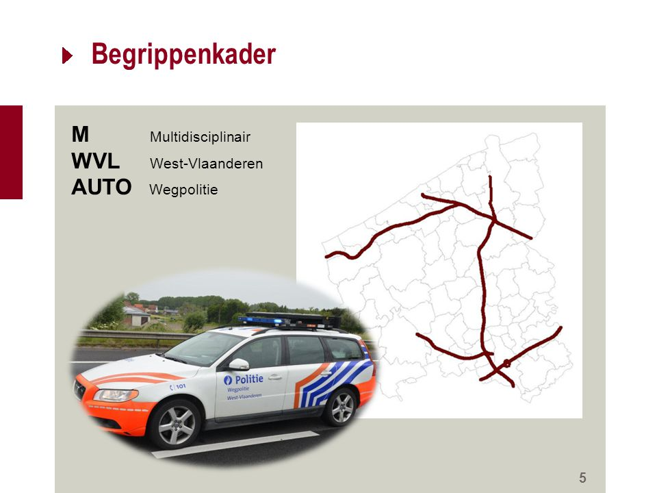Begrippenkader M Multidisciplinair WVL West-Vlaanderen AUTO Wegpolitie