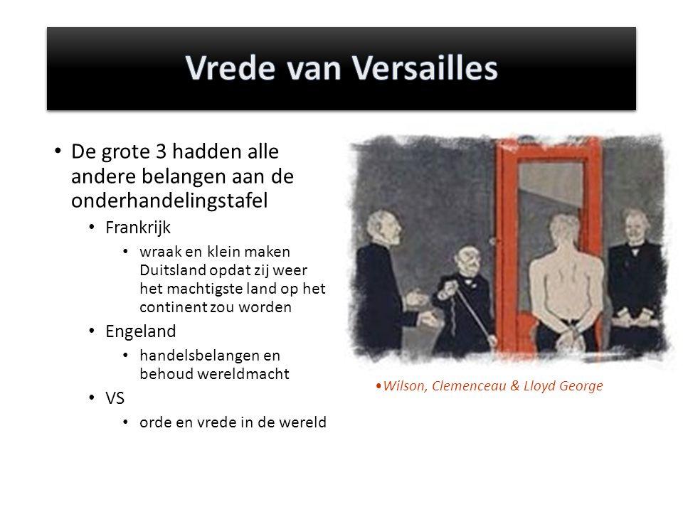 Vrede van Versailles De grote 3 hadden alle andere belangen aan de onderhandelingstafel. Frankrijk.