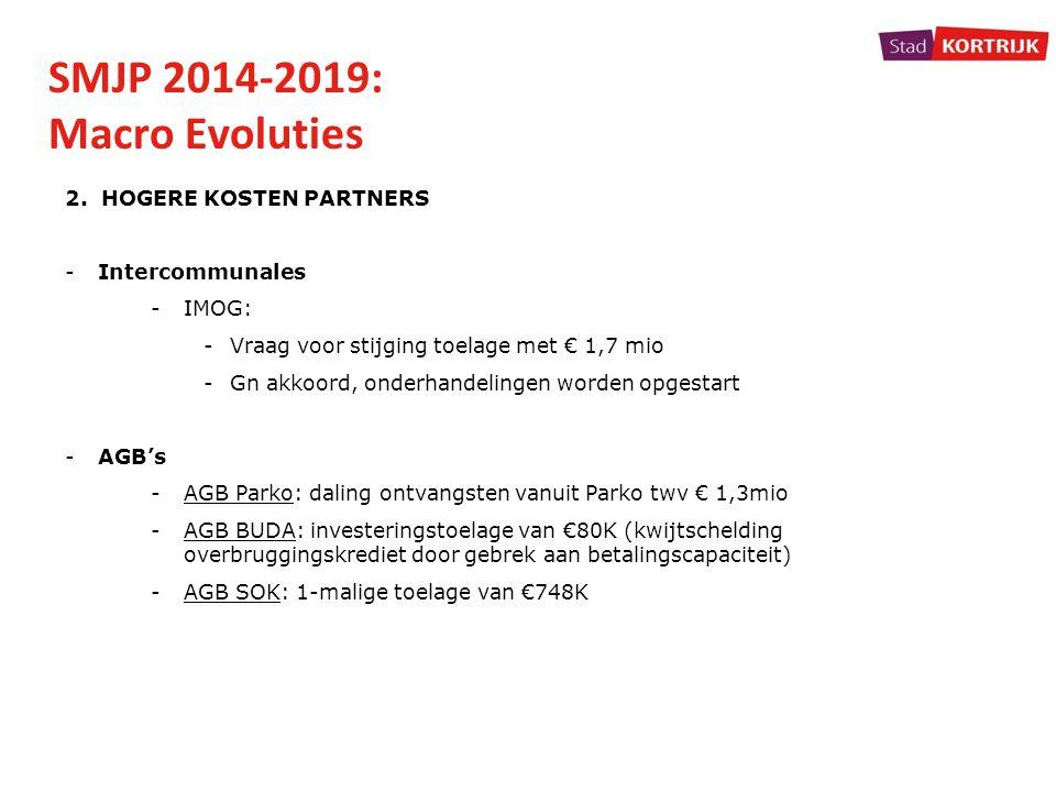 SMJP 2014-2019: Macro Evoluties 2. HOGERE KOSTEN PARTNERS