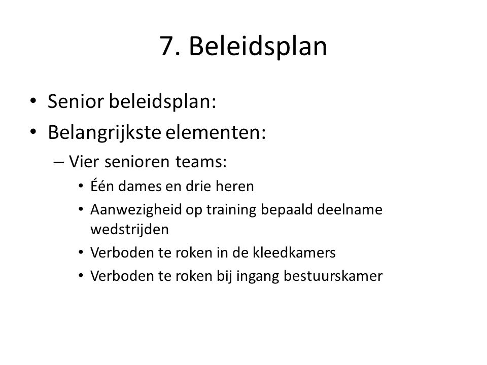 7. Beleidsplan Senior beleidsplan: Belangrijkste elementen: