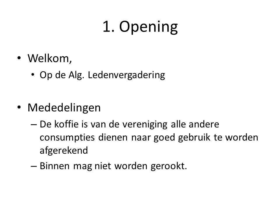 1. Opening Welkom, Mededelingen Op de Alg. Ledenvergadering
