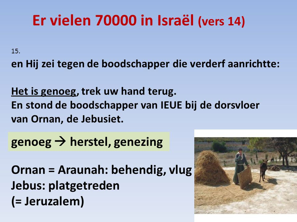 Er vielen 70000 in Israël (vers 14)