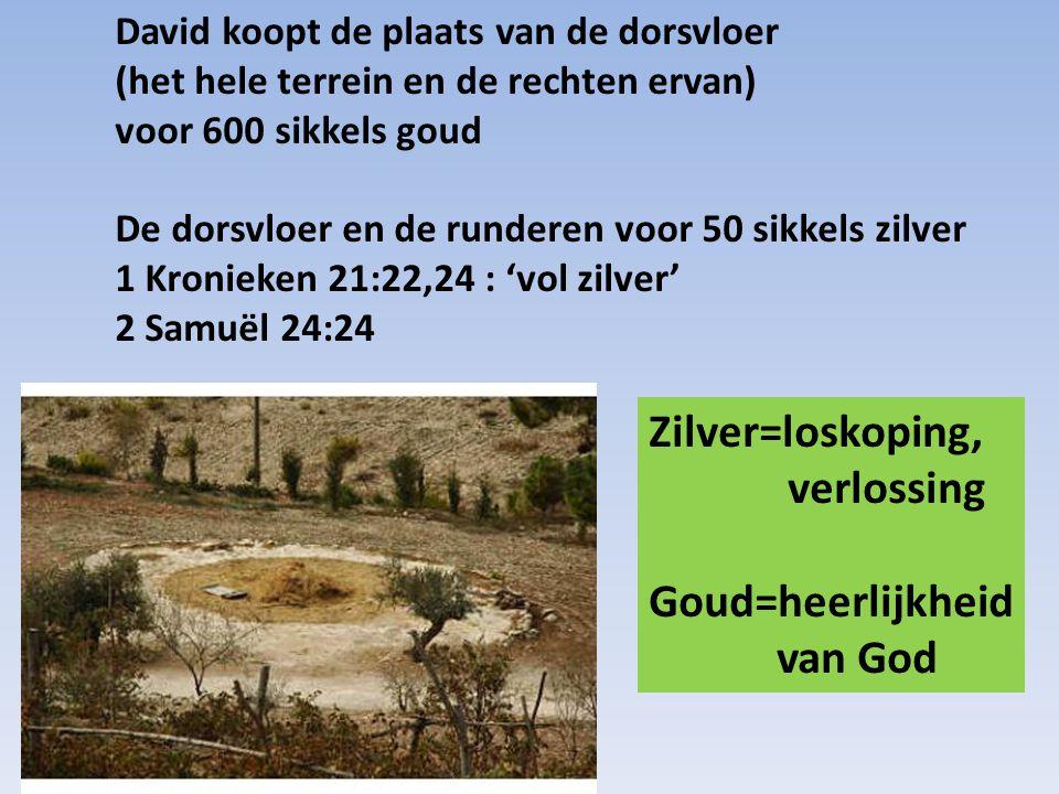 Zilver=loskoping, verlossing Goud=heerlijkheid van God