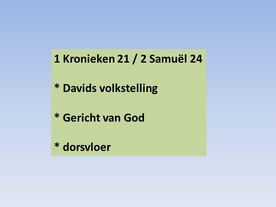 1 Kronieken 21 / 2 Samuël 24 * Davids volkstelling