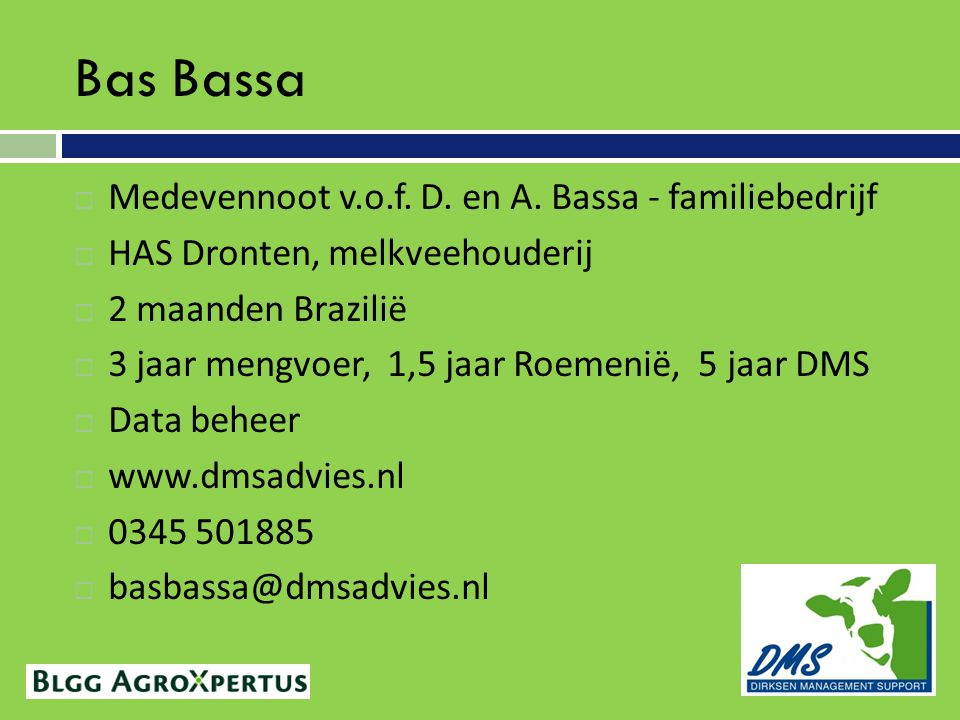 Bas Bassa Medevennoot v.o.f. D. en A. Bassa - familiebedrijf