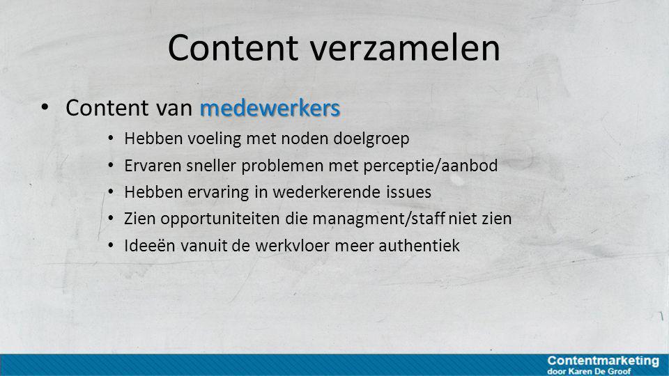 Content verzamelen Content van medewerkers