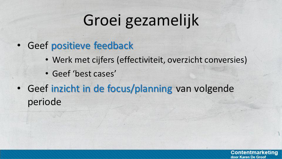 Groei gezamelijk Geef positieve feedback