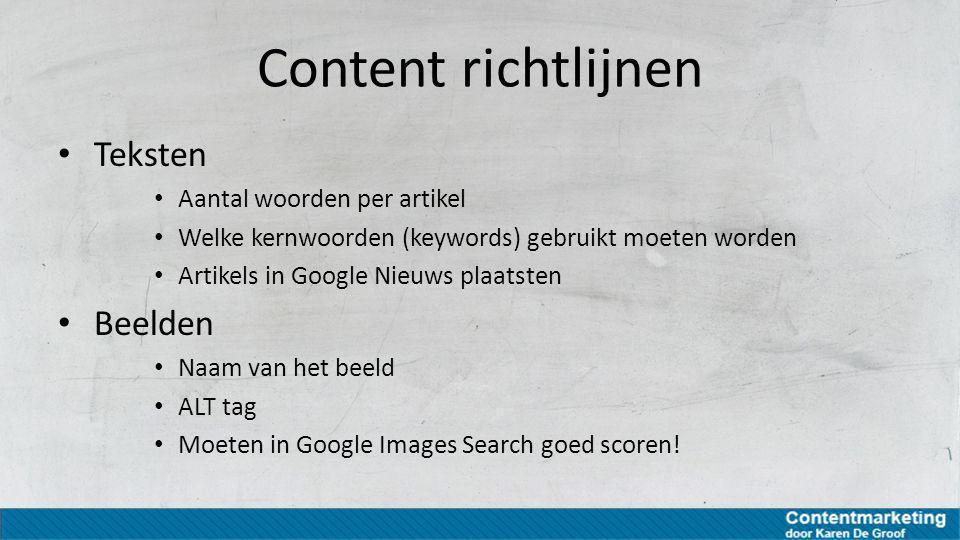 Content richtlijnen Teksten Beelden Aantal woorden per artikel