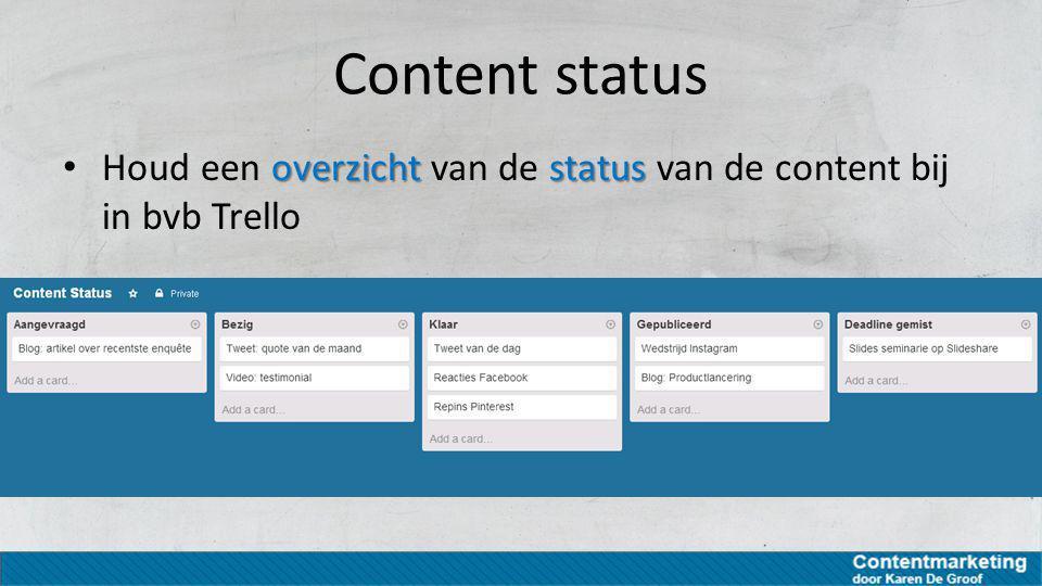 Content status Houd een overzicht van de status van de content bij in bvb Trello