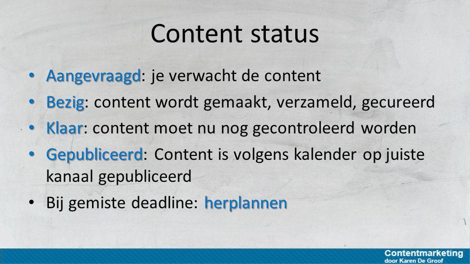 Content status Aangevraagd: je verwacht de content