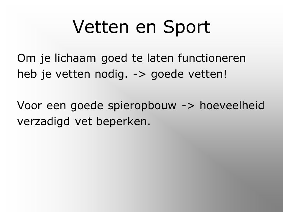Vetten en Sport Om je lichaam goed te laten functioneren