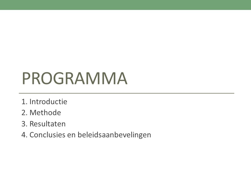 PROGRAMMA 1. Introductie 2. Methode 3. Resultaten