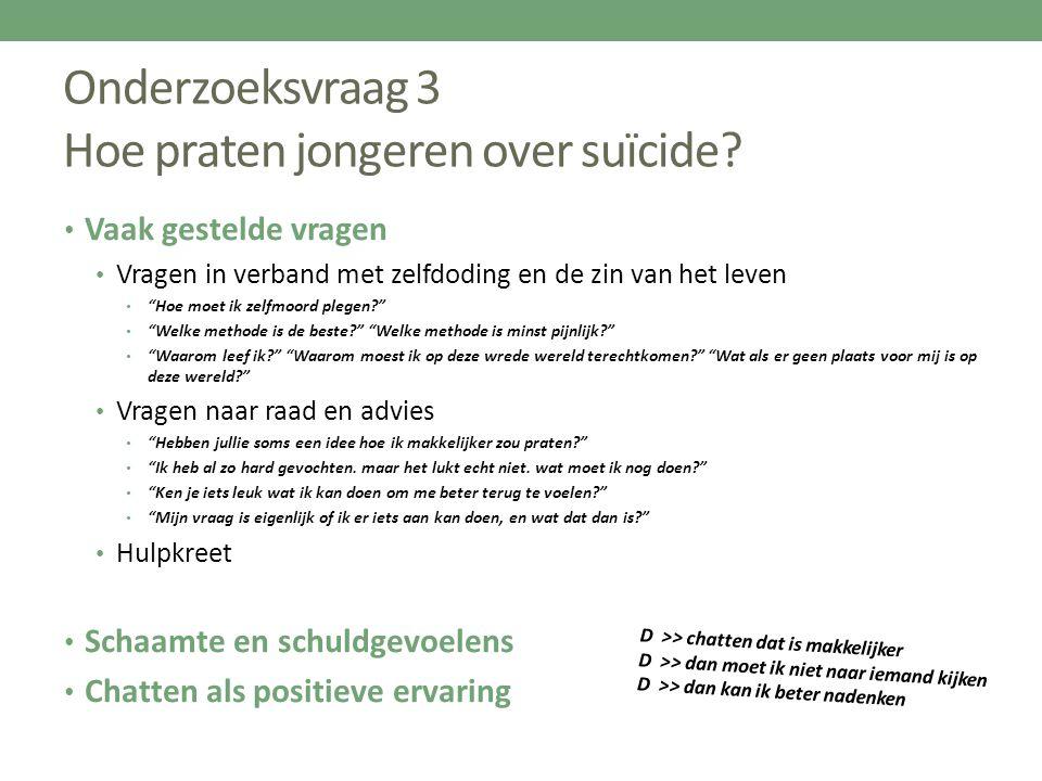 Onderzoeksvraag 3 Hoe praten jongeren over suïcide