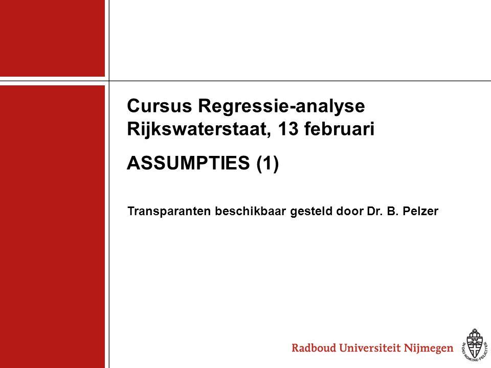 Cursus Regressie-analyse Rijkswaterstaat, 13 februari ASSUMPTIES (1)