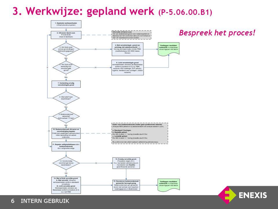 3. Werkwijze: gepland werk (P-5.06.00.B1) Bespreek het proces!