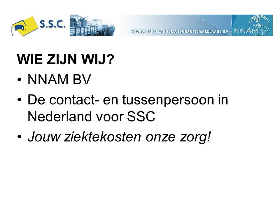 WIE ZIJN WIJ. NNAM BV. De contact- en tussenpersoon in Nederland voor SSC.