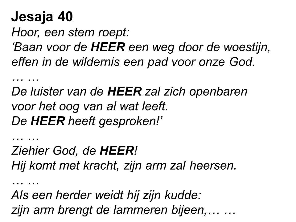 Jesaja 40 Hoor, een stem roept:
