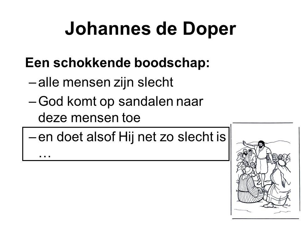 Johannes de Doper Een schokkende boodschap: alle mensen zijn slecht