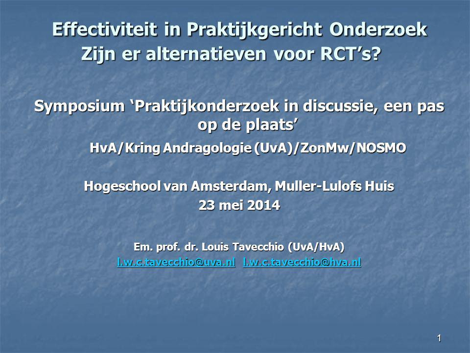 Effectiviteit in Praktijkgericht Onderzoek Zijn er alternatieven voor RCT's