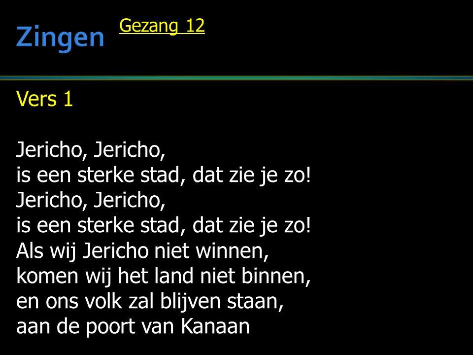 Zingen Vers 1 Jericho, Jericho, is een sterke stad, dat zie je zo!