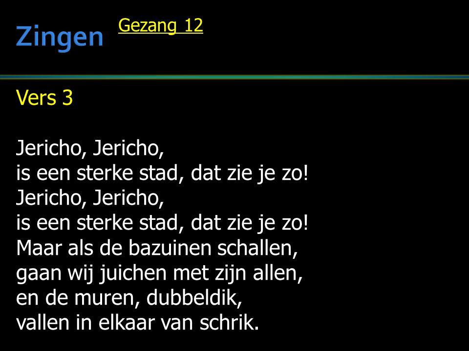 Zingen Vers 3 Jericho, Jericho, is een sterke stad, dat zie je zo!