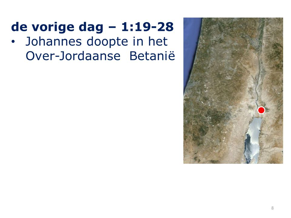 de vorige dag – 1:19-28 Johannes doopte in het Over-Jordaanse Betanië