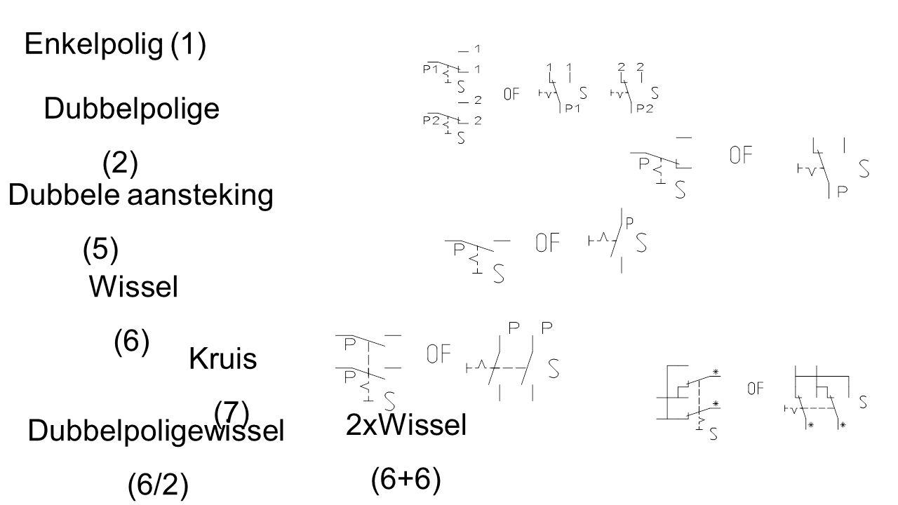 Enkelpolig (1) Dubbelpolige. (2) Dubbele aansteking. (5) Wissel. (6) Kruis. (7) 2xWissel. (6+6)