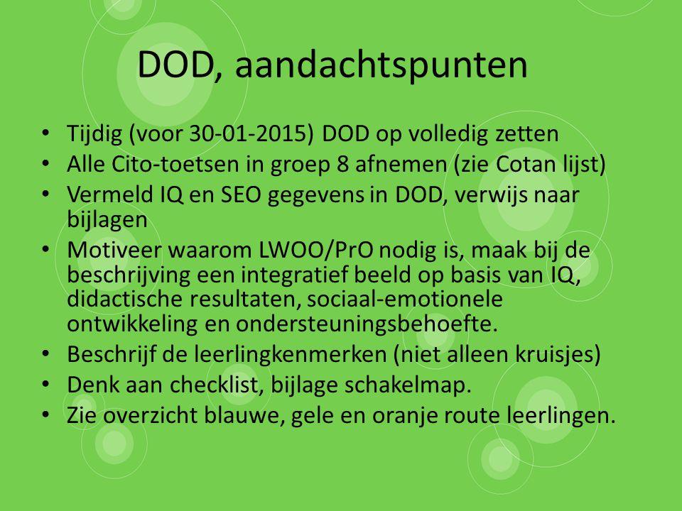 DOD, aandachtspunten Tijdig (voor 30-01-2015) DOD op volledig zetten